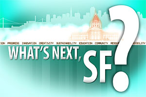 What's Next, SF?